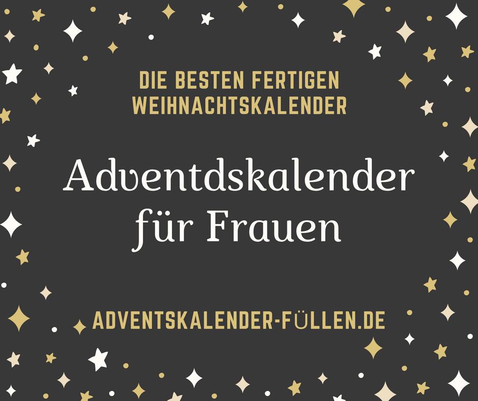 Weihnachtskalender Füllen.Adventskalender Für Frauen Entdecke Jetzt Die Besten Für 2019